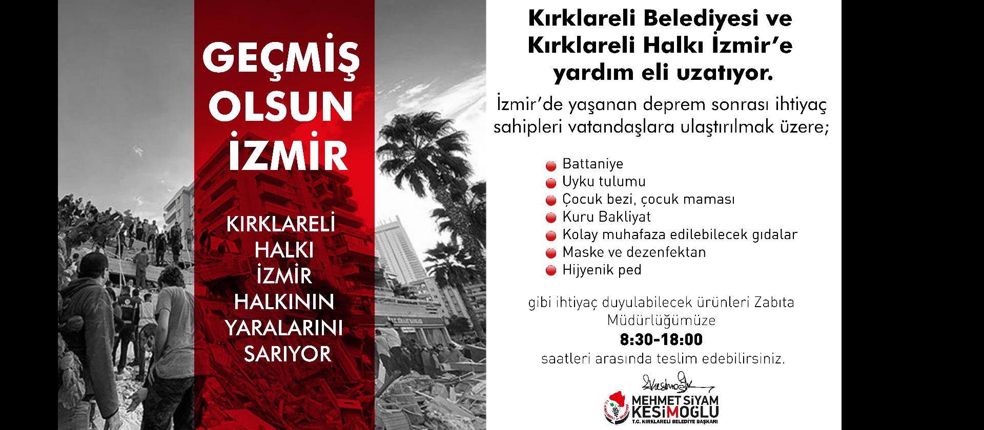 Kırklareli Belediyesi ve  Kırklareli Halkı İzmir'e  yardım eli uzatıyor.